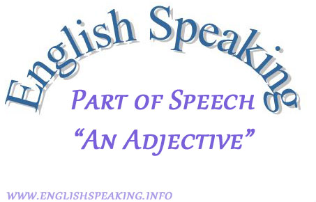 English speaking Part Of Speech An Adjective