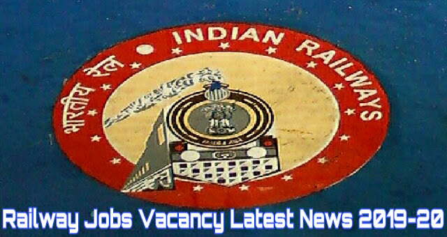 Railway Jobs Vacancy Latest News 2019|Released for 2,30,000 Vacancies
