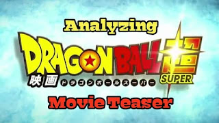 Analyzing Dragon Ball Super Movie Teaser