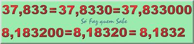 Um numeral decimal não se altera quando se acrescenta ou se retira zeros à direita de sua parte decimal