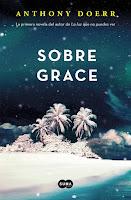 Reseña: Sobre Grace - Anthony Doerr