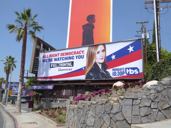 Full Frontal Samantha Bee All right democracy we're watching you billboard
