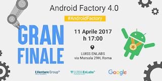 ANDROID FACTORY 4.0 GRAN FINALE: L'EVENTO CONCLUSIVO DEL PROGRAMMA PER STARTUP SU MADE IN ITALY E INDUSTRIA 4.0