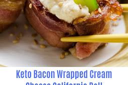Keto Bacon Wrapped Cream Cheese California Roll