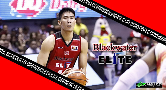 Blackwater Elite Game Schedules list 2018 PBA Commissioner's Cup