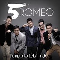 5 Romeo Denganku Lebih Indah