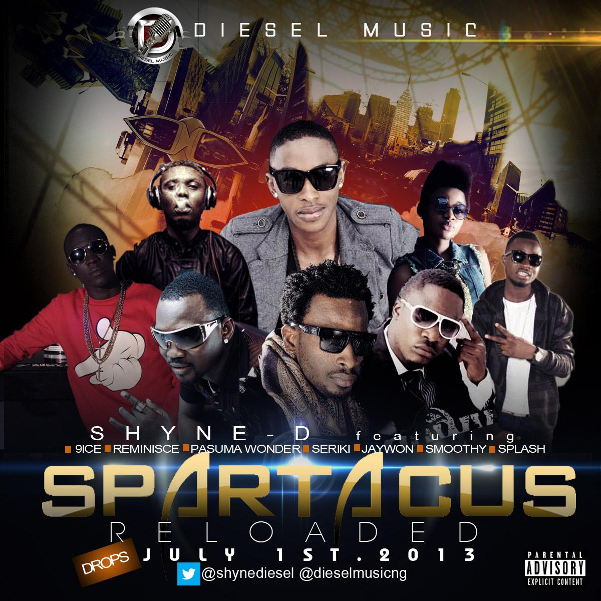 Shyne D - Spartacus Reloaded ft 9ice, Reminisce, Pasuma Wonder, Seriki, Jaywon, Smoothy & Splash