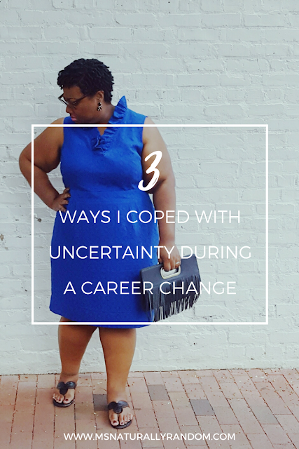 3 Ways I Coped With Uncertainty During A Career Change