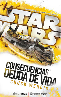 LIBRO - STAR WARS Consecuencias. La Deuda de Vida (Timun Mas | Planeta Comic - 8 Noviembre 2016) NOVELA CIENCIA FICCION Edición papel & digital ebook kindle Comprar en Amazon España