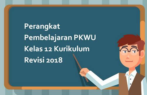 Perangkat Pembelajaran PKWU Kelas 12 Kurikulum Revisi 2018