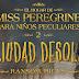La ciudad desolada (Hollow City) ya tiene fecha y portada en castellano