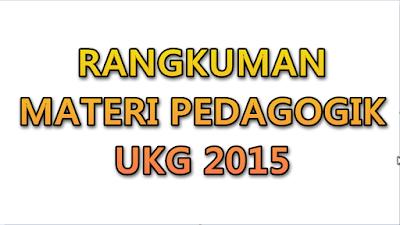 Rangkuman Materi Pedagogik UKG 2015