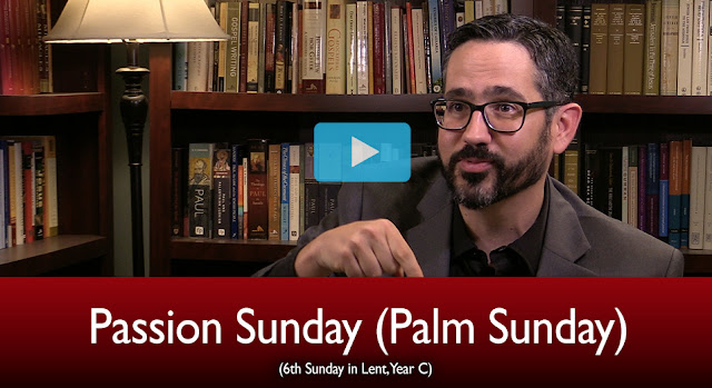 The Mass Readings Explained: Passion Sunday (Palm Sunday)