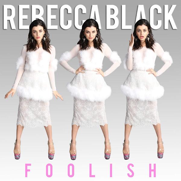 Rebecca Black - Foolish - Single Cover