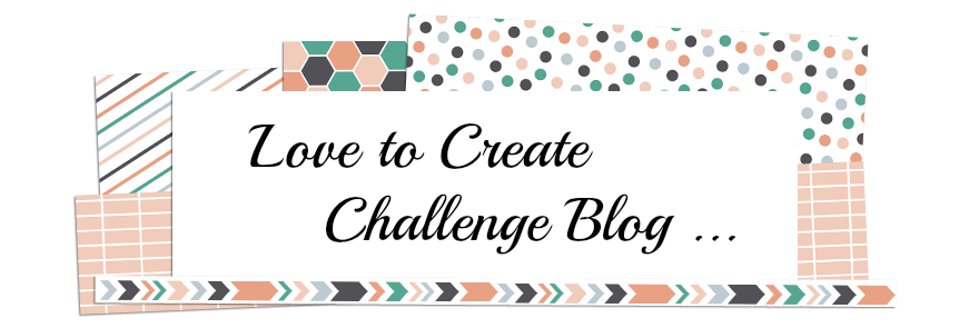 Love to Create Challenge Blog