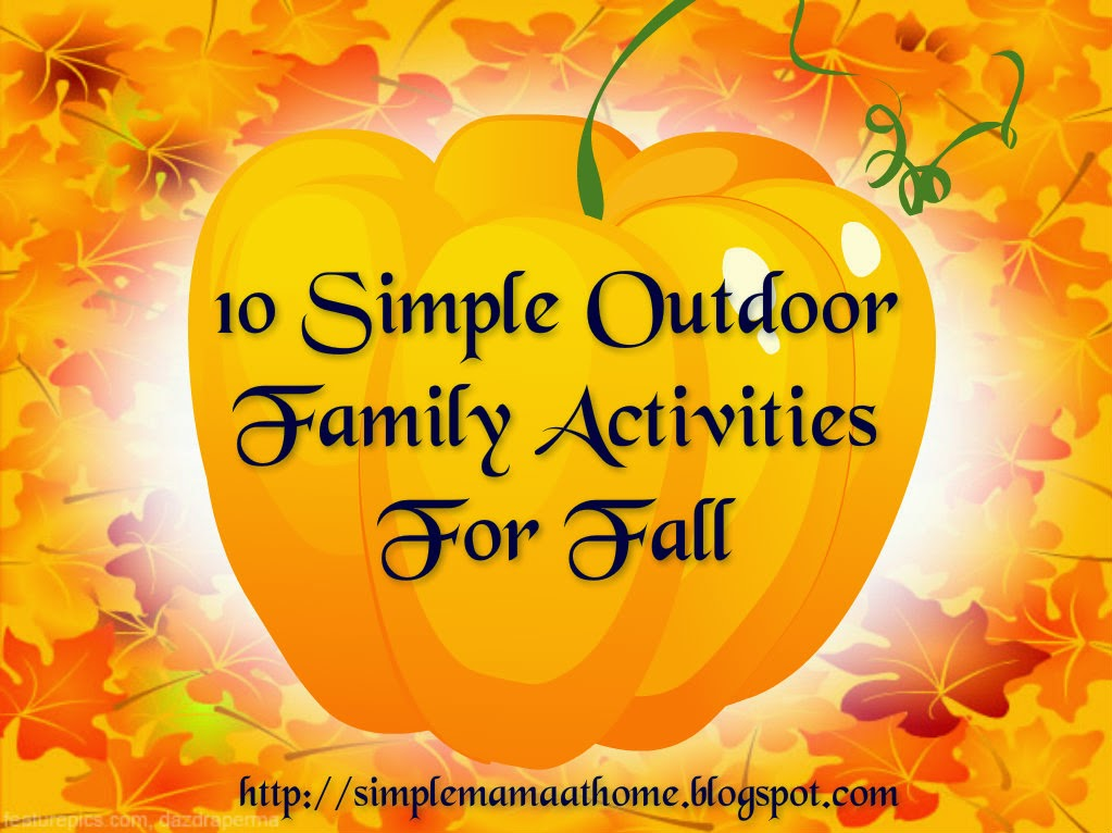 10 Simple Outdoor Family Activities For Fall