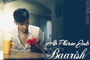 Ab Phirse Jab Baarish Lyrics - Darshan Raval