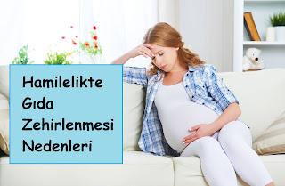 Hamilelikte Gıda Zehirlenmesi Nedenleri