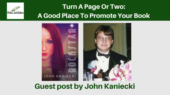 Turn A Page Or Two: A Good Place To Promote Your Book, guest post by John Kaniecki