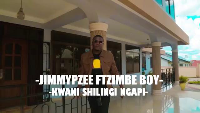 NEW VIDEO | Jimmy pzee Ft Zimbe boy - Kwani shilingi ngapi