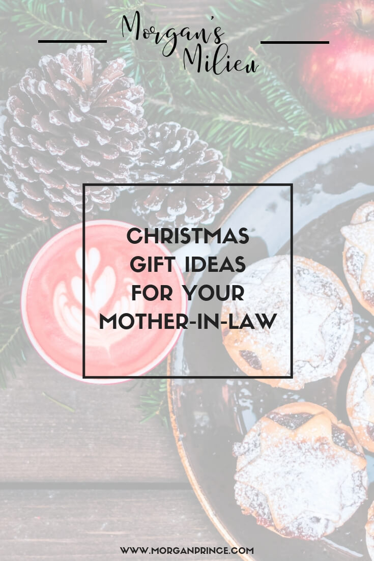Christmas Gift ideas for your mother-in-law | Morgan\'s Milieu
