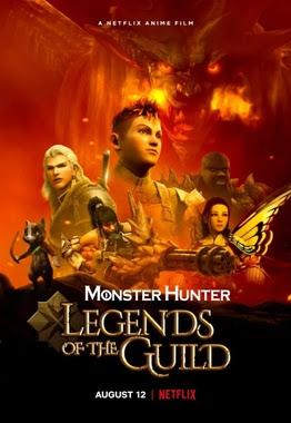 Monster Hunter: Huyền Thoại Hội Thợ Săn - Monster Hunter: Legends of the Guild (2021) (2021)