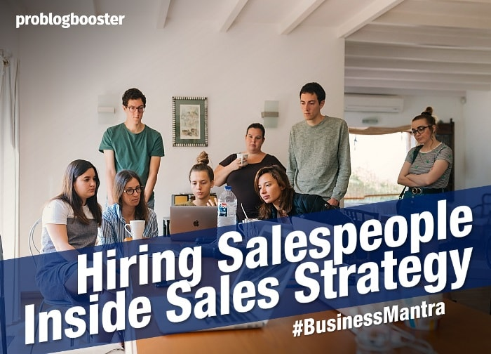 Inside Sales Strategy Hiring a Sales Team