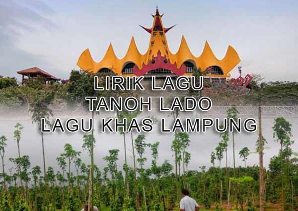 Lirik Lagu Lampung Tanoh Lado