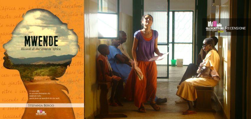 Mwende, di Stefania Bergo, ricordi di un'Africa accogliente, misterioso e feroce - Recensione