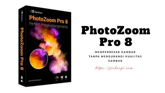 PhotoZoom Solusi Memperbesar Gambar Tanpa Mengurangi Kualitas Gambar