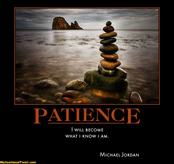 life inspiration quotes: Patience Inspirational Quotes