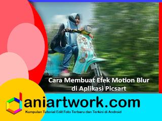 Cara Mengedit di Picsart | How To Use Motion Blur Effect In App Picsart