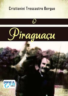 RESENHA: O Piraguaçu - Cristianini Trescastro Bergue