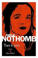 Amelie Nothomb - Tuer le père