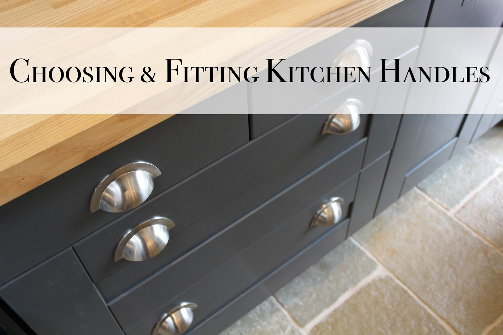 DIY:如何选择& fit kitchen handles