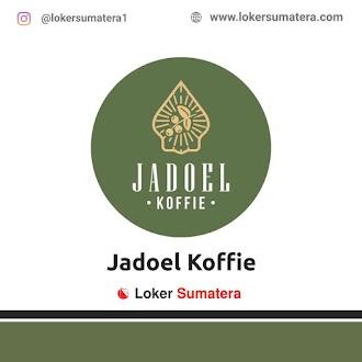 Lowongan Kerja Medan: Jadoel Koffie Juni 2021