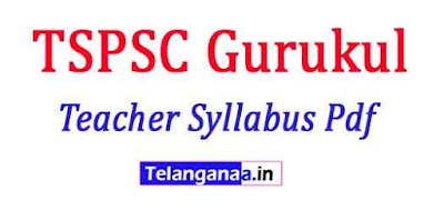 TSPSC Gurukul Teacher Syllabus Pdf