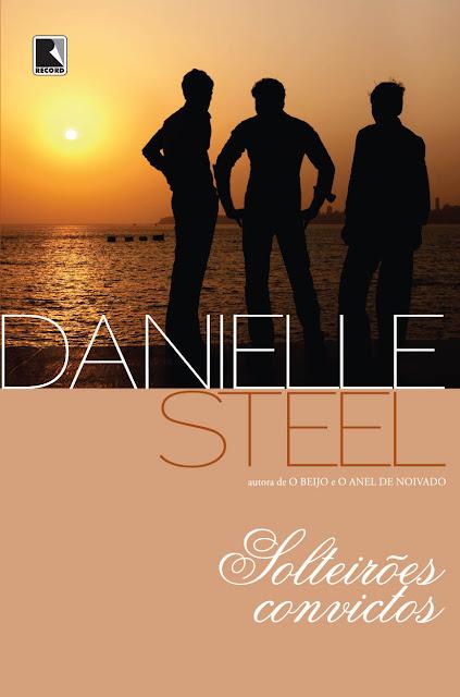 Solteirões convictos - Danielle Steel