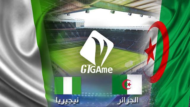 ALGERIA VS NIGERIA // مباراة الجزائر و نيجيريا