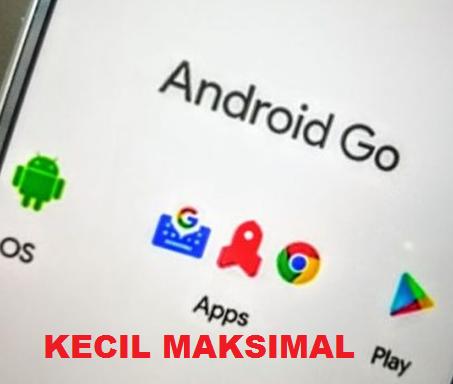 Kelebihan Android Go Yang Tidak Ada Pada Android Reguler Milik Anda Kelebihan Android Go Yang Tidak Ada Pada Android Reguler Milik Anda