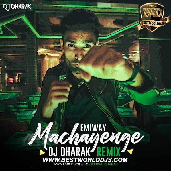 Machayenge (Remix) - Emiway Bantai - DJ Dharak