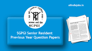 SGPGI Senior Resident Previous Year Question Papers