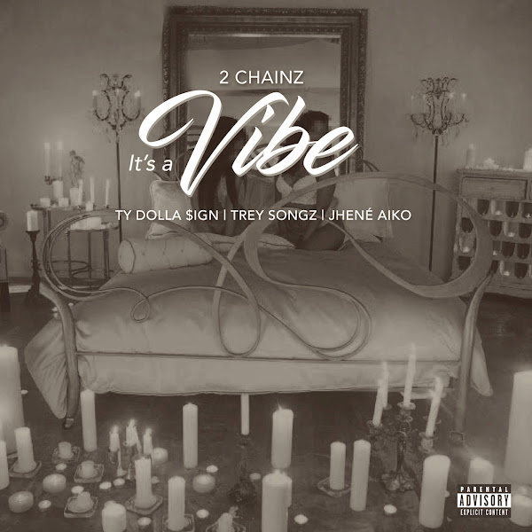 2 Chainz - It's a Vibe (feat. Ty Dolla $ign, Trey Songz & Jhené Aiko) - Single Cover