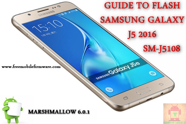 Guide To Flash Samsung Galaxy J5 2016 SM-J5108 Marshmallow 6.0.1 Odin Method Tested Firmware All Regions