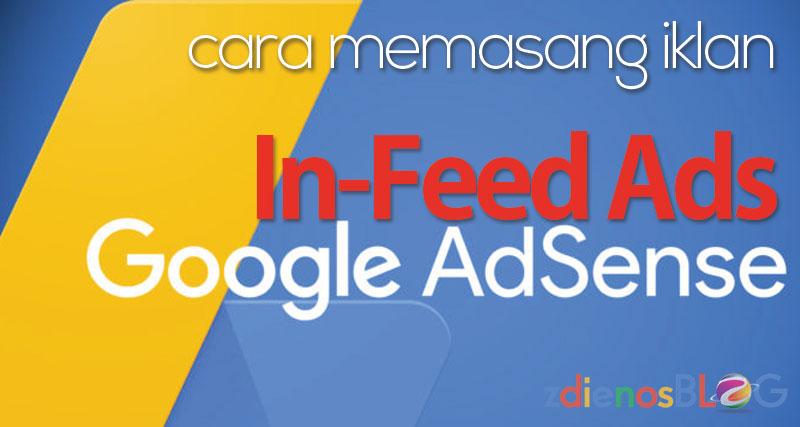 Cara Memasang Iklan In-Feed Ads Google AdSense pada Blogspot
