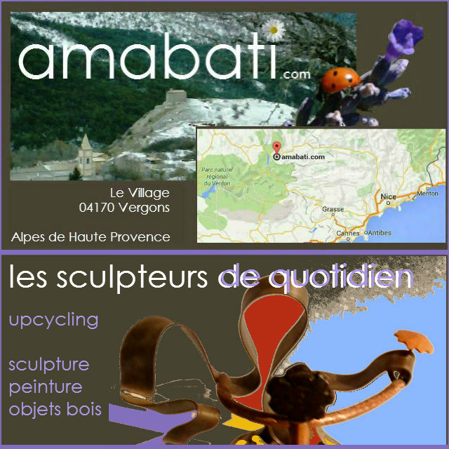 atelier amabati upcycling sculpture peinture objets bois vergons alpes de haute provence