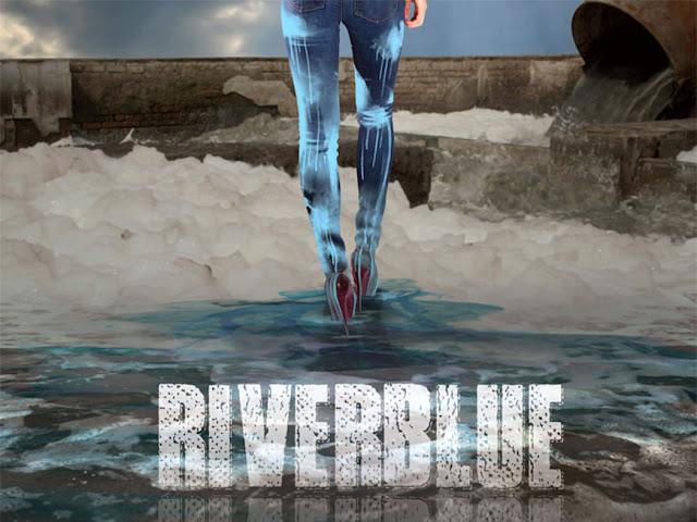«River Blue»  Η σκοτεινή πλευρά του μπλου τζιν σας 9f21b3df00f