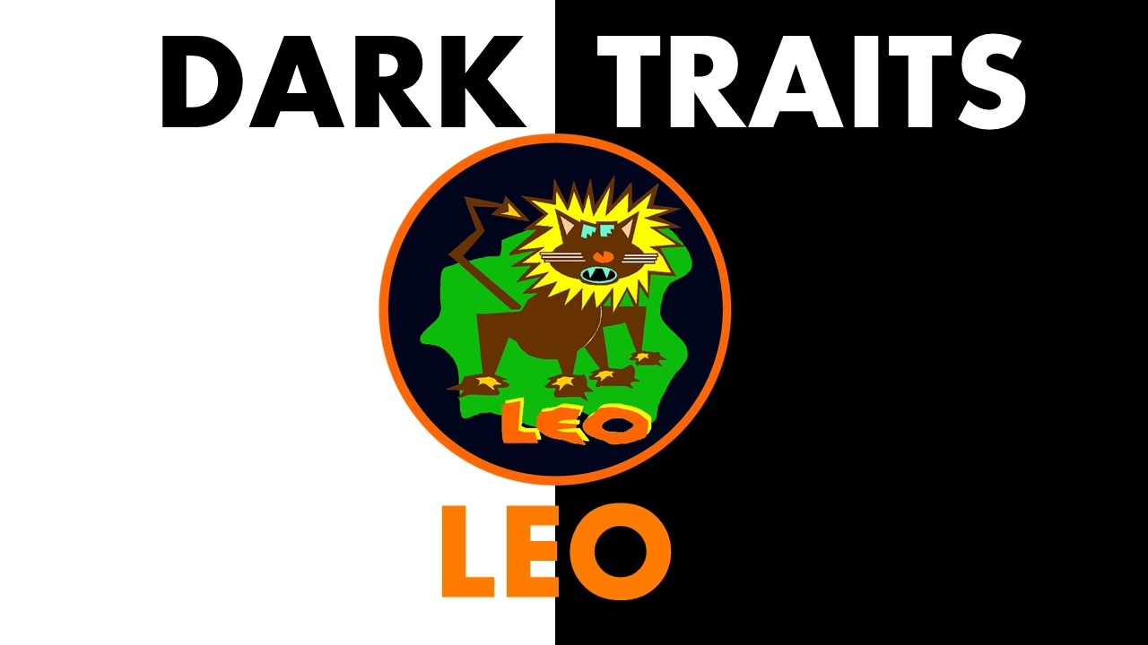 Dark Traits of Leo Zodiac Sign