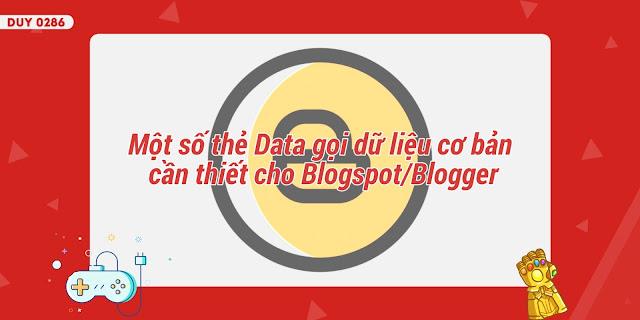Một số thẻ Data gọi dữ liệu cơ bản cần thiết cho Blogspot/Blogger