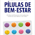 Estante, Livros, Coleção! #41 - #Resenha: Pílulas de Bem-Estar - Daniel Martins de Barros